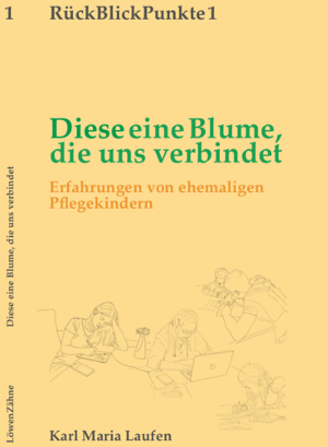 Buch - Diese eine Blume, die uns verbindet - Löwenzahn Erziehungshilfe e.V.